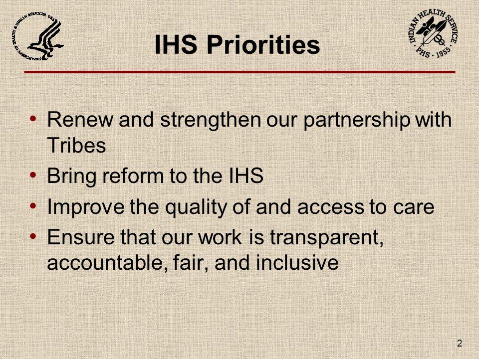3 IHS Budget FY 2009 – 7% increase FY 2010 – 13% increase FY 2011 – 0.4% increase ($17 million) FY 2012 – 5.8% increase ($237 million) – $4.3 billion overall budget