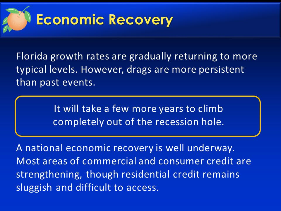 Economic Recovery Florida growth rates are gradually returning to more typical levels.