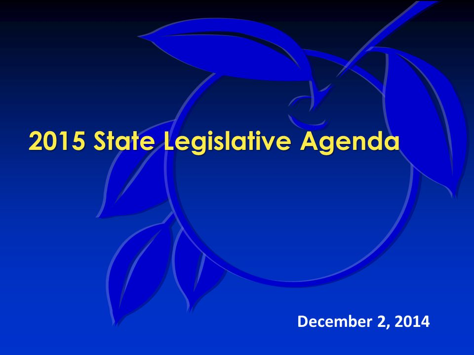2015 State Legislative Agenda December 2, 2014