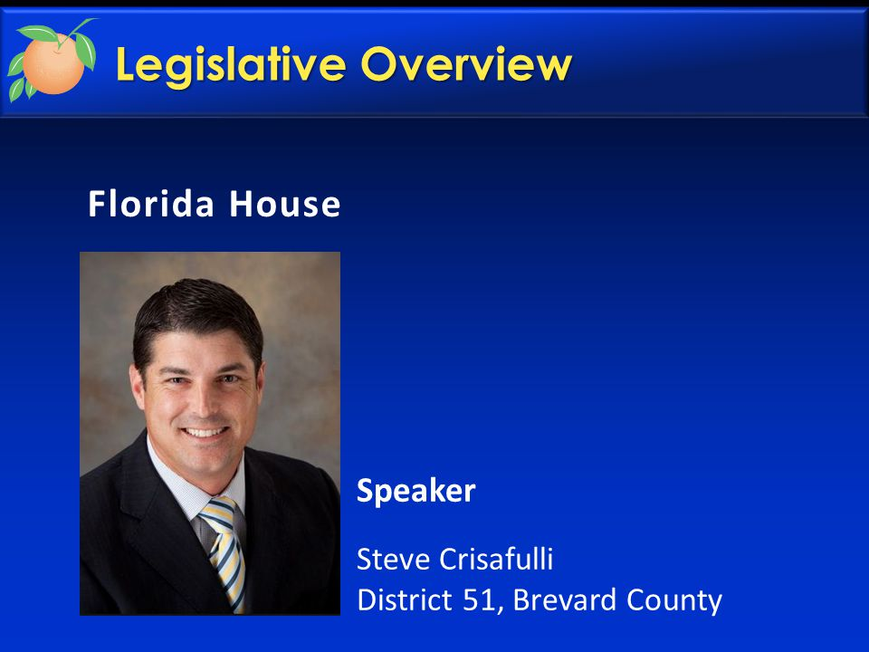 Florida House Speaker Steve Crisafulli District 51, Brevard County Legislative Overview