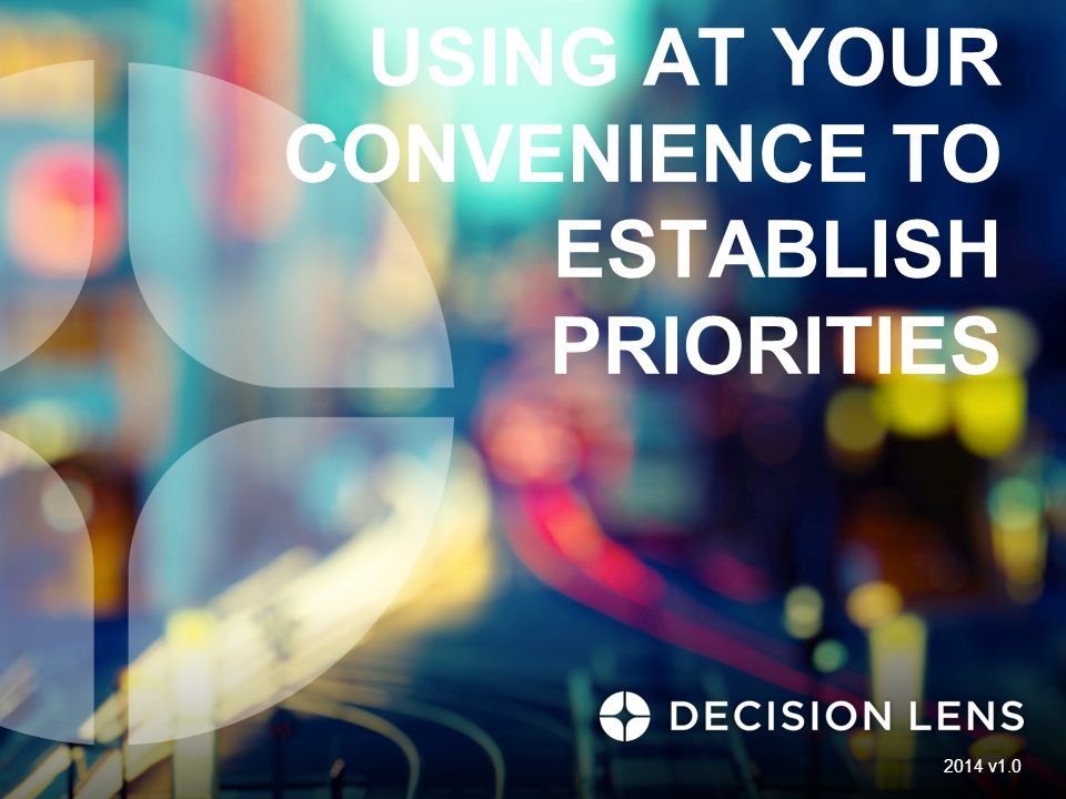 USING AT YOUR CONVENIENCE TO ESTABLISH PRIORITIES 2014 v1.0