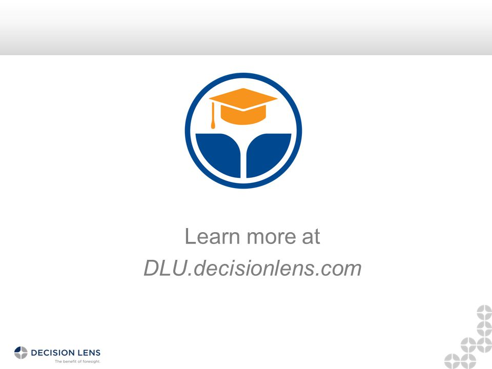 Learn more at DLU.decisionlens.com