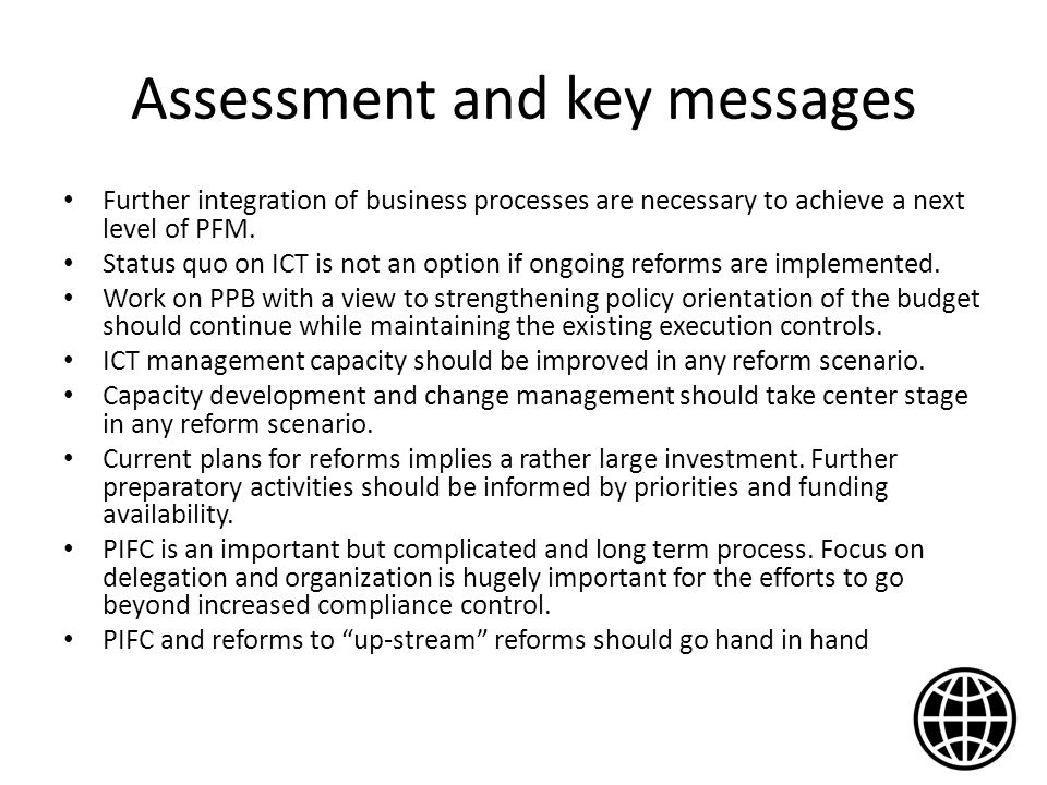 Assessment and key messages Further integration of business processes are necessary to achieve a next level of PFM.