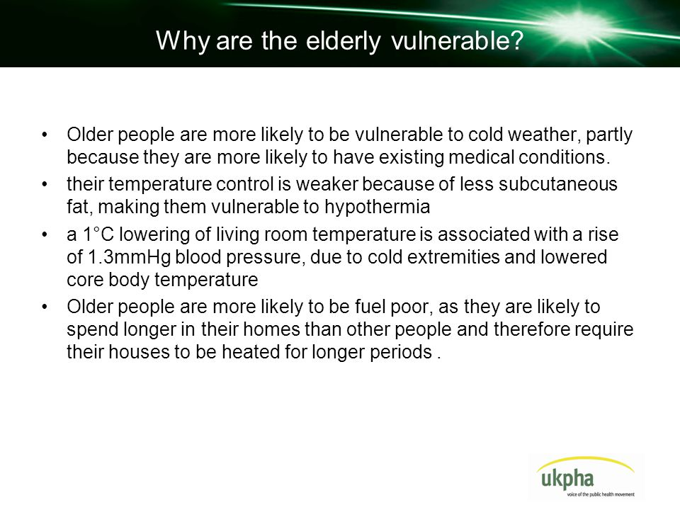 Why are the elderly vulnerable.