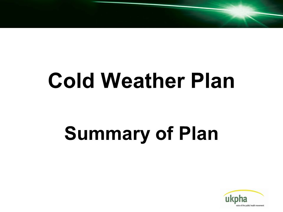 Cold Weather Plan Summary of Plan