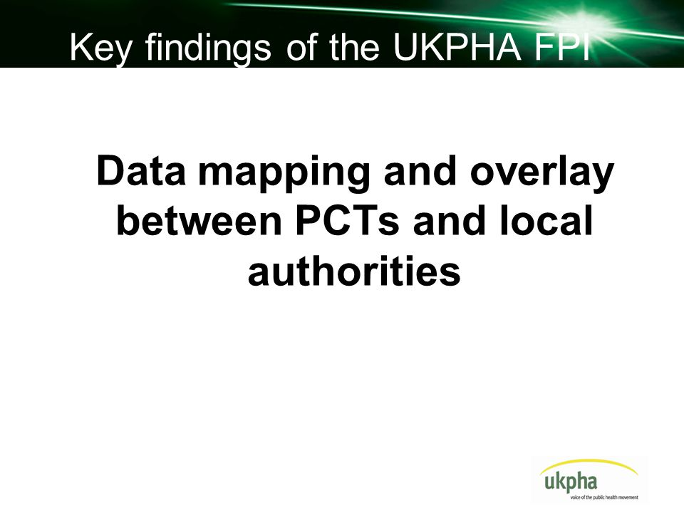 Key findings of the UKPHA FPI Data mapping and overlay between PCTs and local authorities