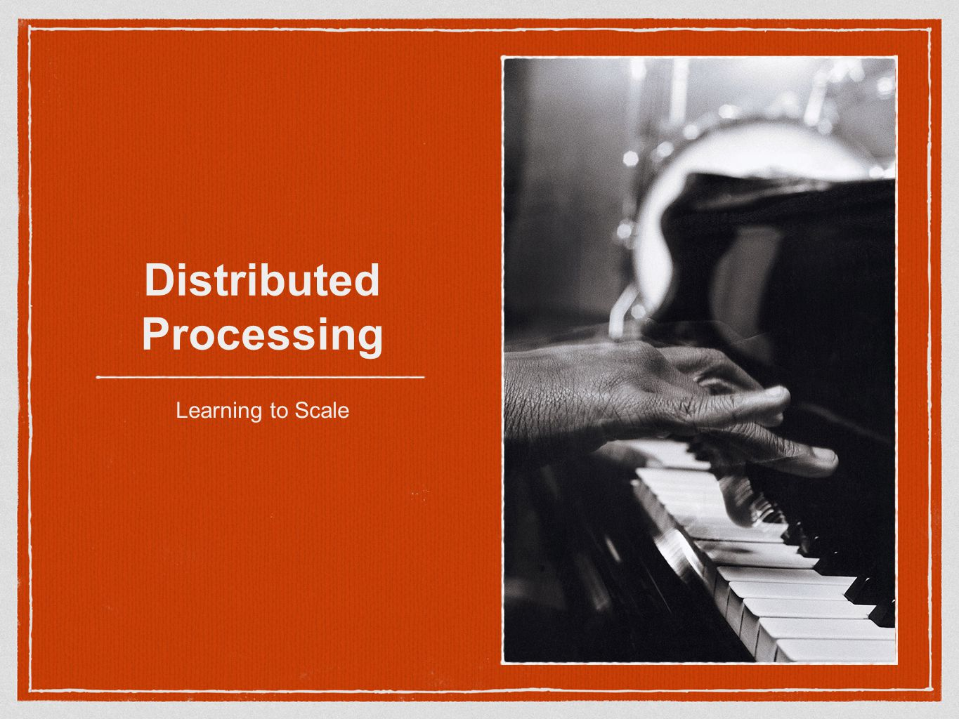 Distributed Processing Learning to Scale