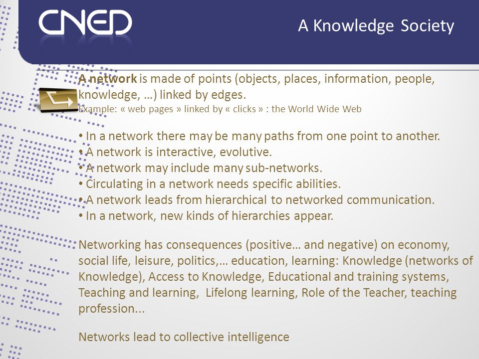 Individual / collective intelligence and capacities …the networked society needs and reinforces a collective intelligence.