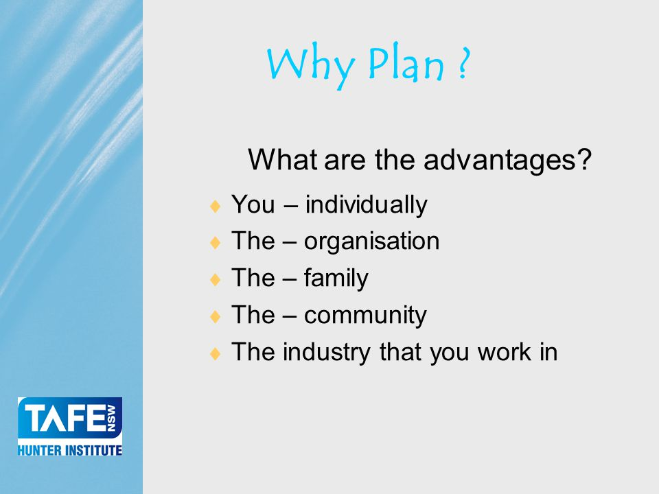 Faculty of Business Why Plan . What are the advantages.
