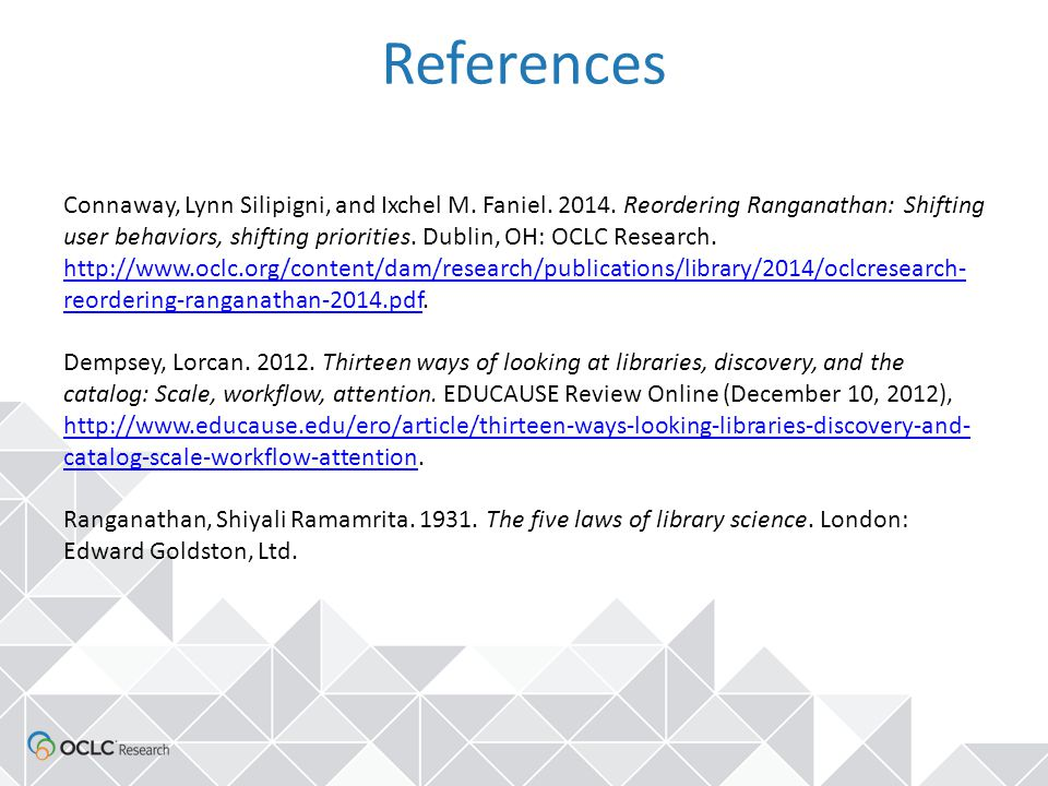 References Connaway, Lynn Silipigni, and Ixchel M.