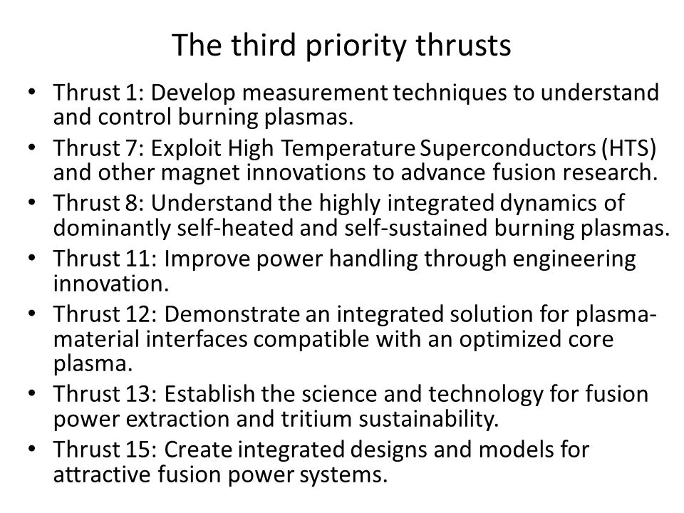 The third priority thrusts Thrust 1: Develop measurement techniques to understand and control burning plasmas.