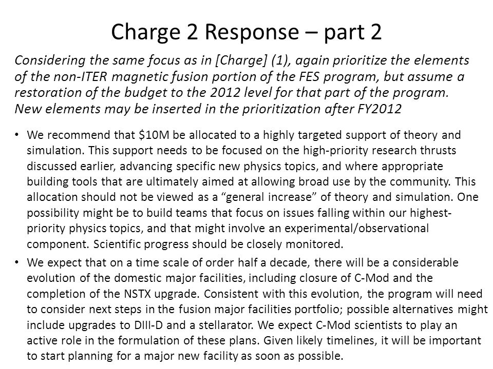 Charge 2 Response – part 2 Considering the same focus as in [Charge] (1), again prioritize the elements of the non-ITER magnetic fusion portion of the FES program, but assume a restoration of the budget to the 2012 level for that part of the program.