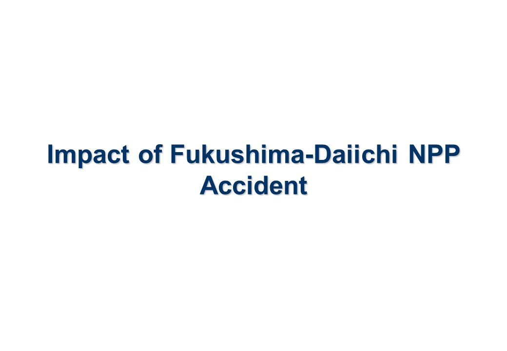 Impact of Fukushima-Daiichi NPP Accident