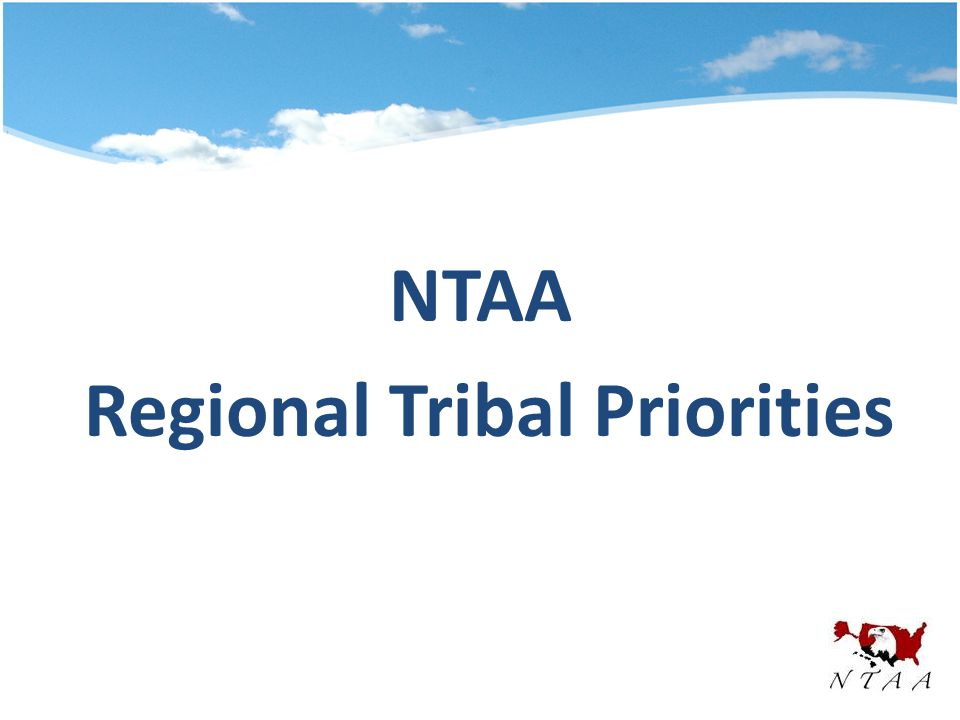 NTAA Regional Tribal Priorities