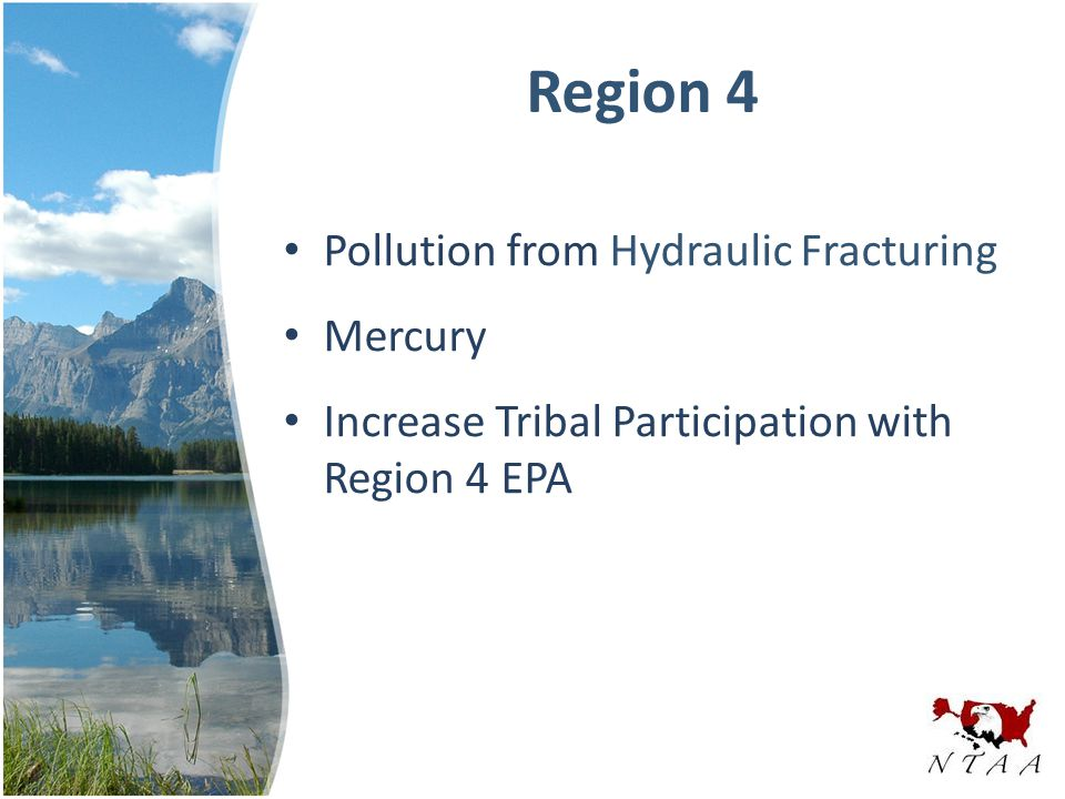 Region 4 Pollution from Hydraulic Fracturing Mercury Increase Tribal Participation with Region 4 EPA