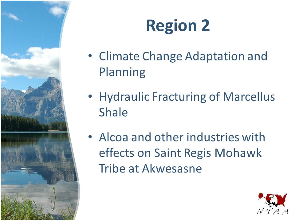 Region 2 Climate Change Adaptation and Planning Hydraulic Fracturing of Marcellus Shale Alcoa and other industries with effects on Saint Regis Mohawk Tribe at Akwesasne