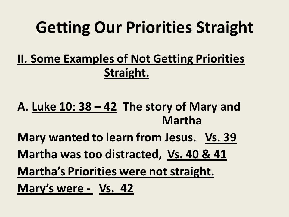 Getting Our Priorities Straight B.The elder son in the story of the Prodigal Son.