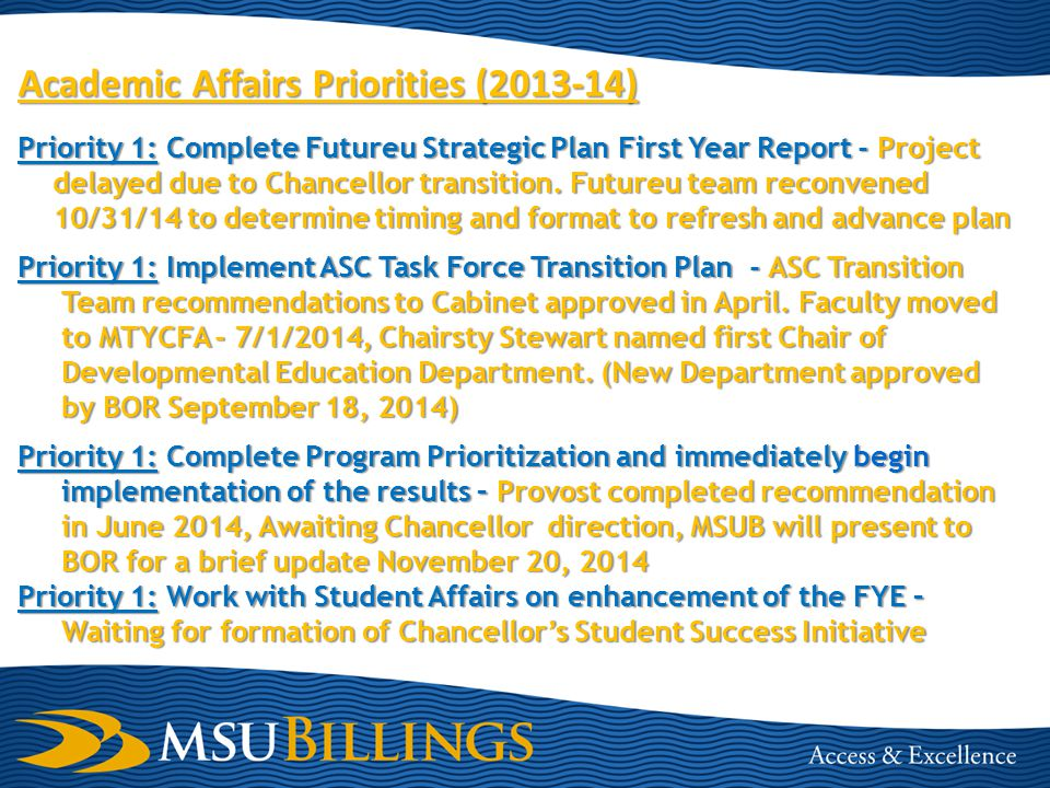 Academic Affairs Priorities (2013-14) Priority 1: Complete Futureu Strategic Plan First Year Report - Project delayed due to Chancellor transition.