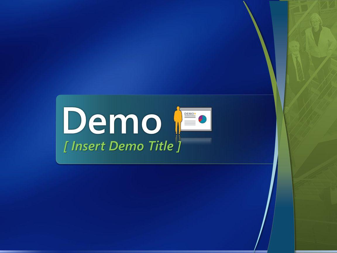 Demo [ Insert Demo Title ]