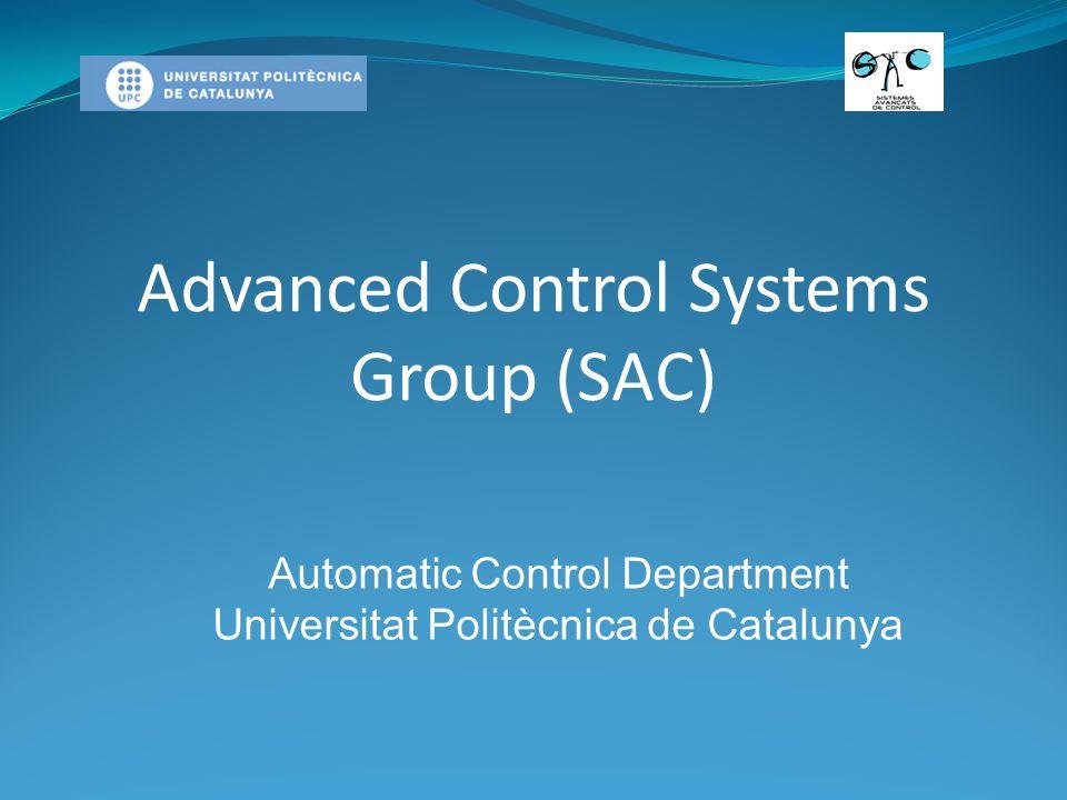 Advanced Control Systems Group (SAC) Automatic Control Department Universitat Politècnica de Catalunya