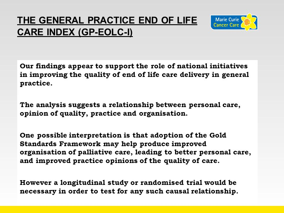 THE GENERAL PRACTICE END OF LIFE CARE INDEX (GP-EOLC-I) Our findings appear to support the role of national initiatives in improving the quality of en