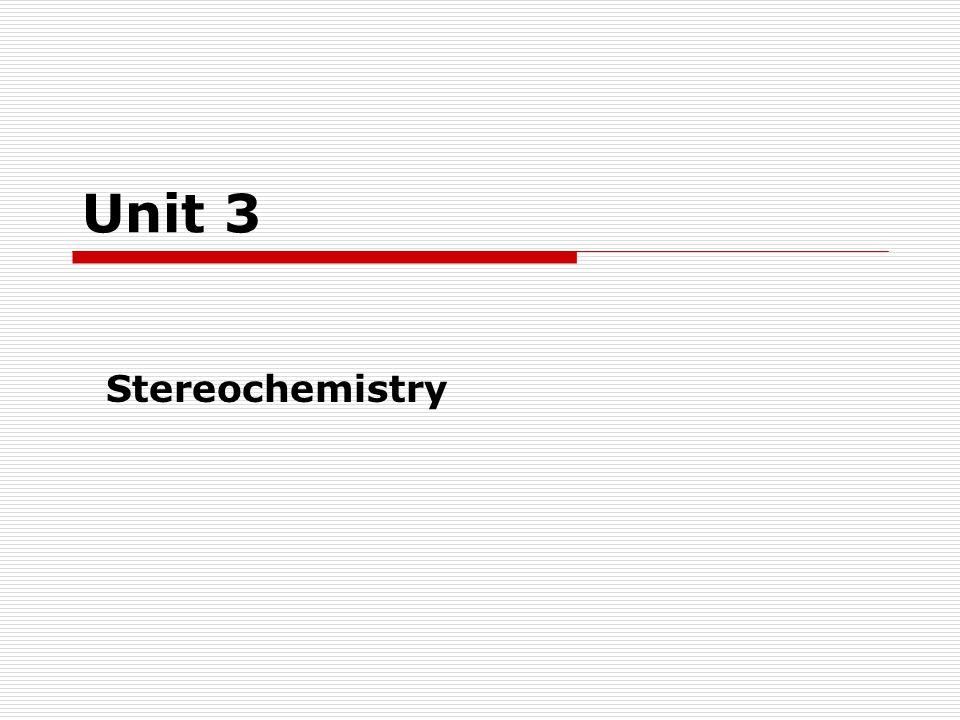 Unit 3 Stereochemistry
