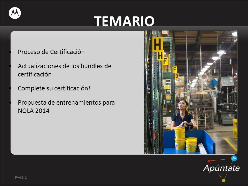 PAGE 2 TEMARIO Proceso de Certificación Actualizaciones de los bundles de certificación Complete su certificación! Propuesta de entrenamientos para NO