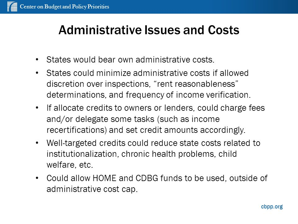 Center on Budget and Policy Priorities cbpp.org Administrative Issues and Costs States would bear own administrative costs.