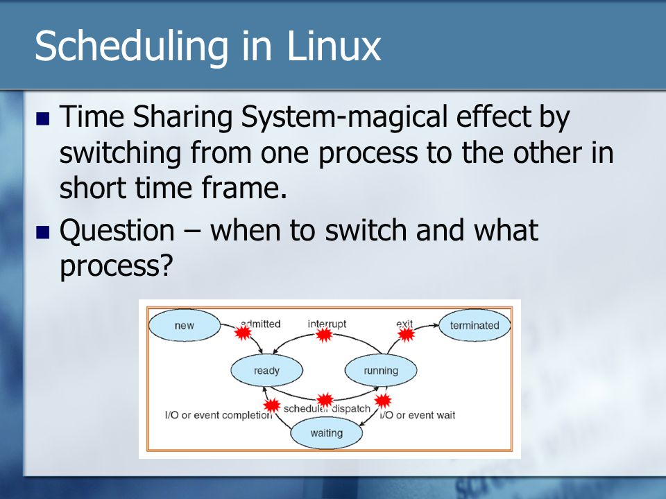 Scheduling in Linux Time Sharing System-magical effect by switching from one process to the other in short time frame. Question – when to switch and w