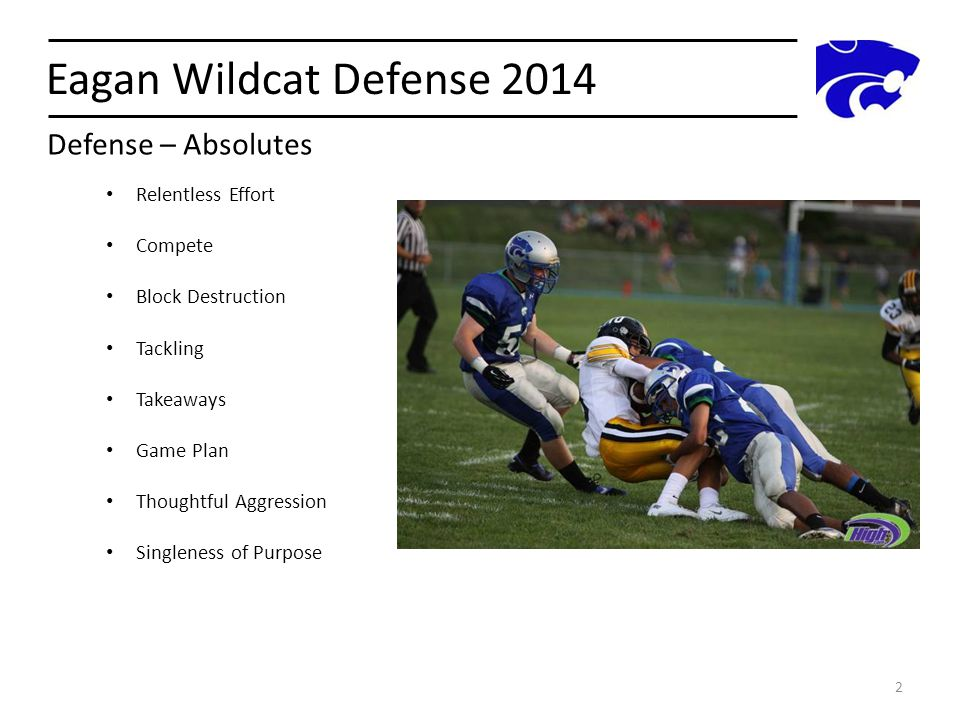 Eagan Wildcat Defense 2014 2 Relentless Effort Compete Block Destruction Tackling Takeaways Game Plan Thoughtful Aggression Singleness of Purpose Defe
