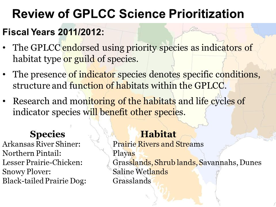 Fiscal Years 2011/2012: The GPLCC endorsed using priority species as indicators of habitat type or guild of species.