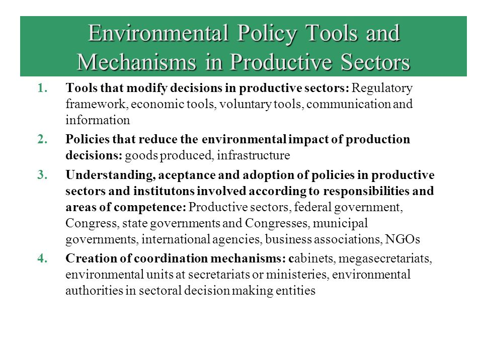 Tools Used in Productive Sectors of Latin America and the Caribbean 1.Command and control: limits to the permissible levels of emissions; use of specific equipment or processes; norms and regulations; hazardous waste transportation and storage.