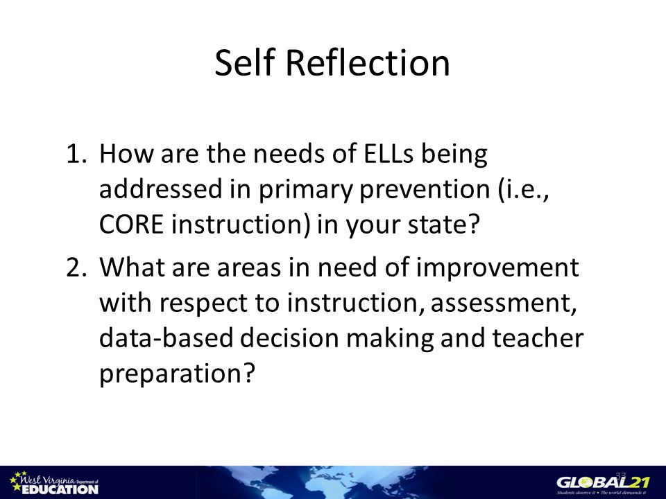 Self Reflection 33 1.How are the needs of ELLs being addressed in primary prevention (i.e., CORE instruction) in your state.