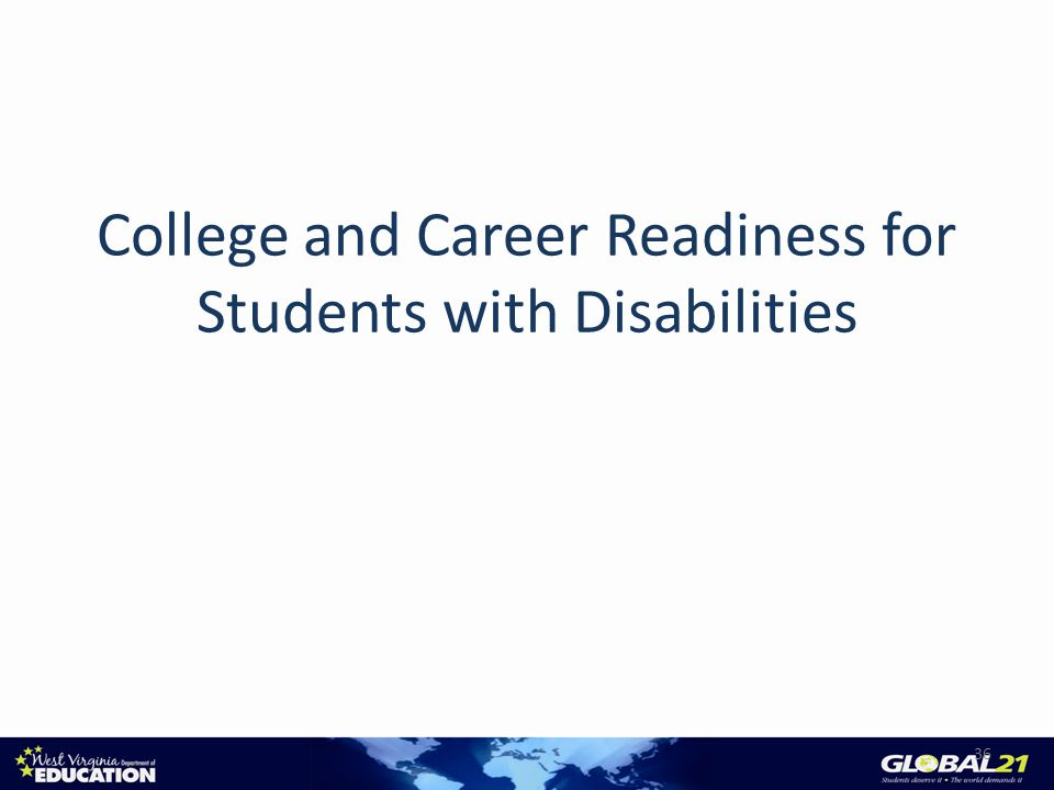 College and Career Readiness for Students with Disabilities 36