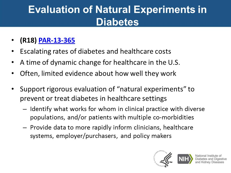 Evaluation of Natural Experiments in Diabetes (R18) PAR-13-365 Escalating rates of diabetes and healthcare costs A time of dynamic change for healthcare in the U.S.