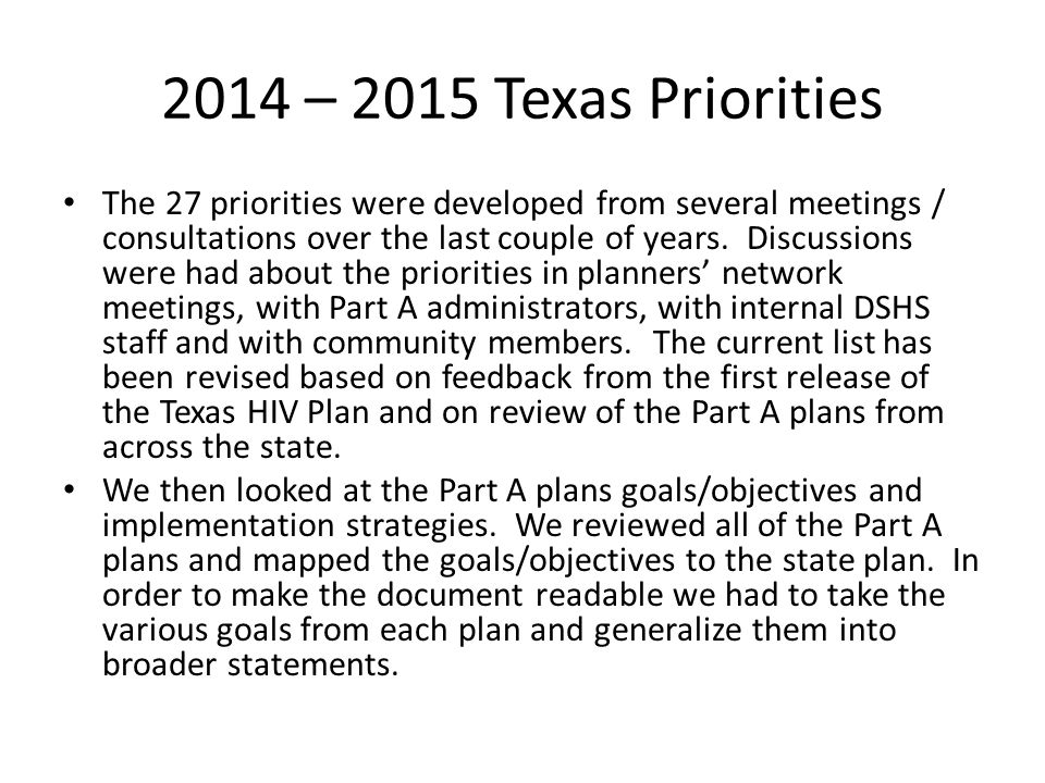 2014 – 2015 Texas Priorities The 27 priorities were developed from several meetings / consultations over the last couple of years.