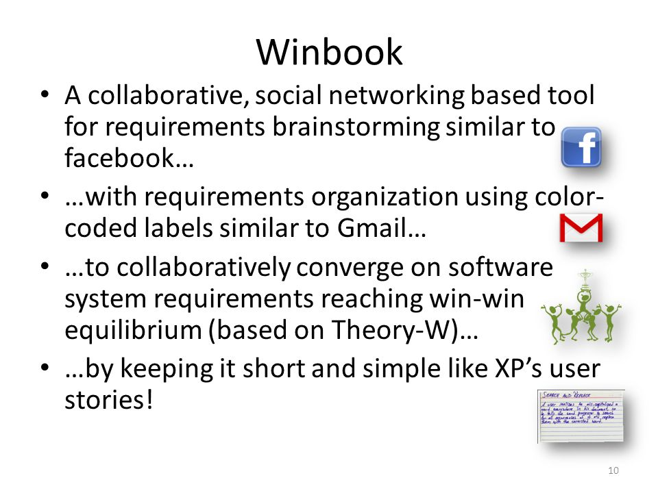 Winbook A collaborative, social networking based tool for requirements brainstorming similar to facebook… …with requirements organization using color-