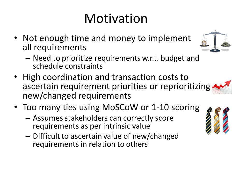 Conclusion Two-step prioritization decouples business (goals/MMF) prioritization from individual requirements Ability to quickly gauge impact of changing business goal priorities on individual requirements Provides dynamic reprioritizable product backlog for use in lean/agile/kanban projects 24
