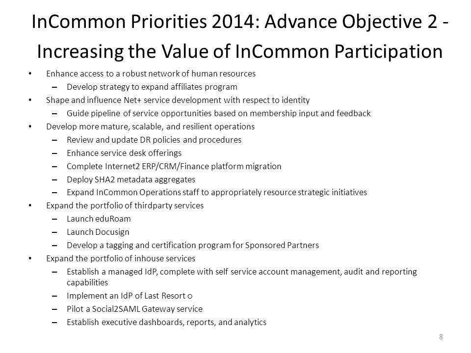 InCommon Priorities 2014: Advance Objective 2 - Increasing the Value of InCommon Participation Enhance access to a robust network of human resources –