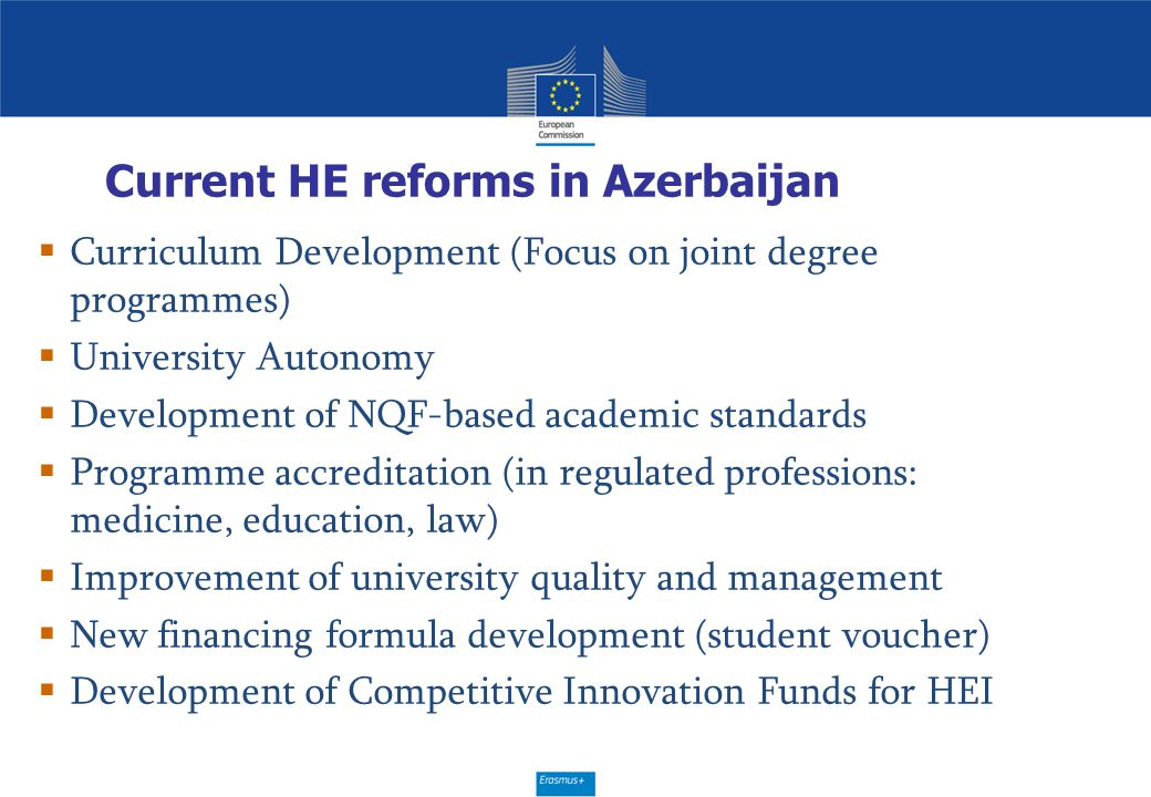 Current HE reforms in Azerbaijan  Curriculum Development (Focus on joint degree programmes)  University Autonomy  Development of NQF-based academic