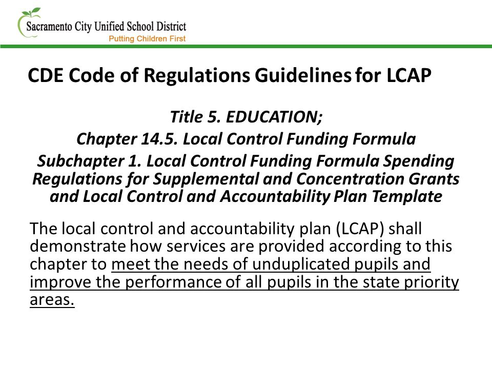 CDE Code of Regulations Guidelines for LCAP Title 5. EDUCATION; Chapter 14.5. Local Control Funding Formula Subchapter 1. Local Control Funding Formul