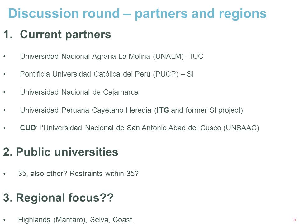 Discussion round – partner list - New 6 What about new partners outside Lima.