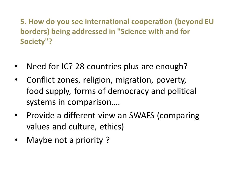 5. How do you see international cooperation (beyond EU borders) being addressed in