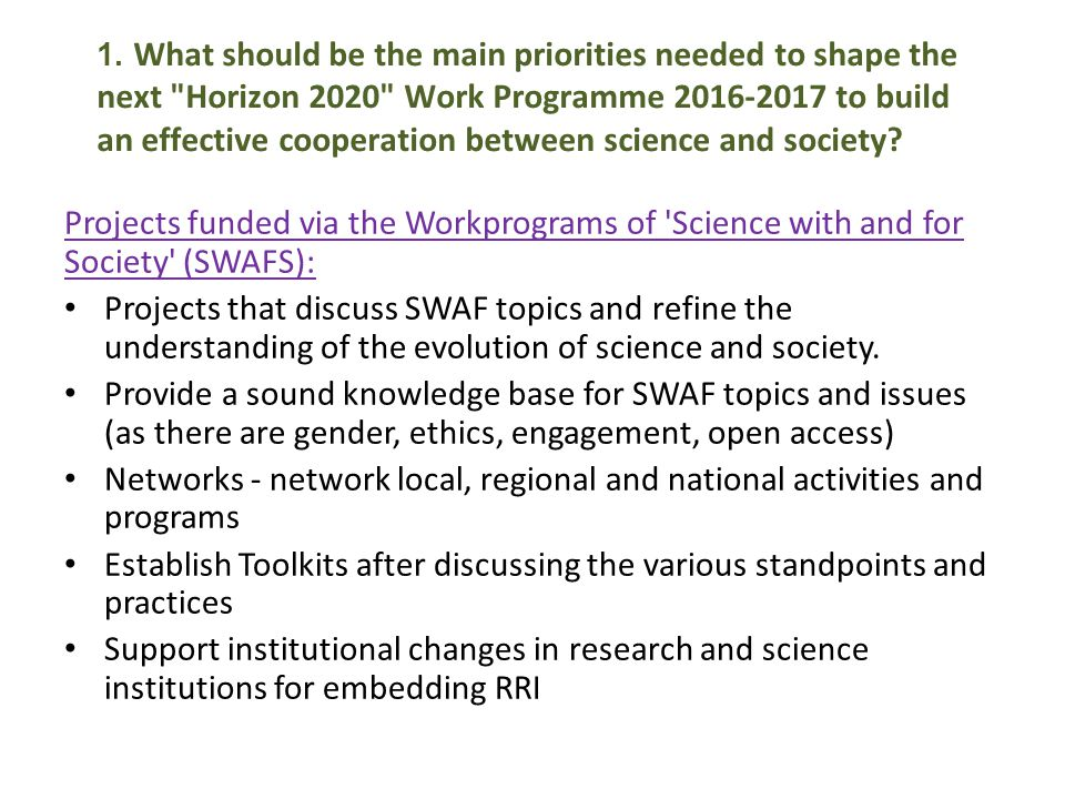 Projects funded via the Workprograms of Science with and for Society (SWAFS): Projects that discuss SWAF topics and refine the understanding of the evolution of science and society.