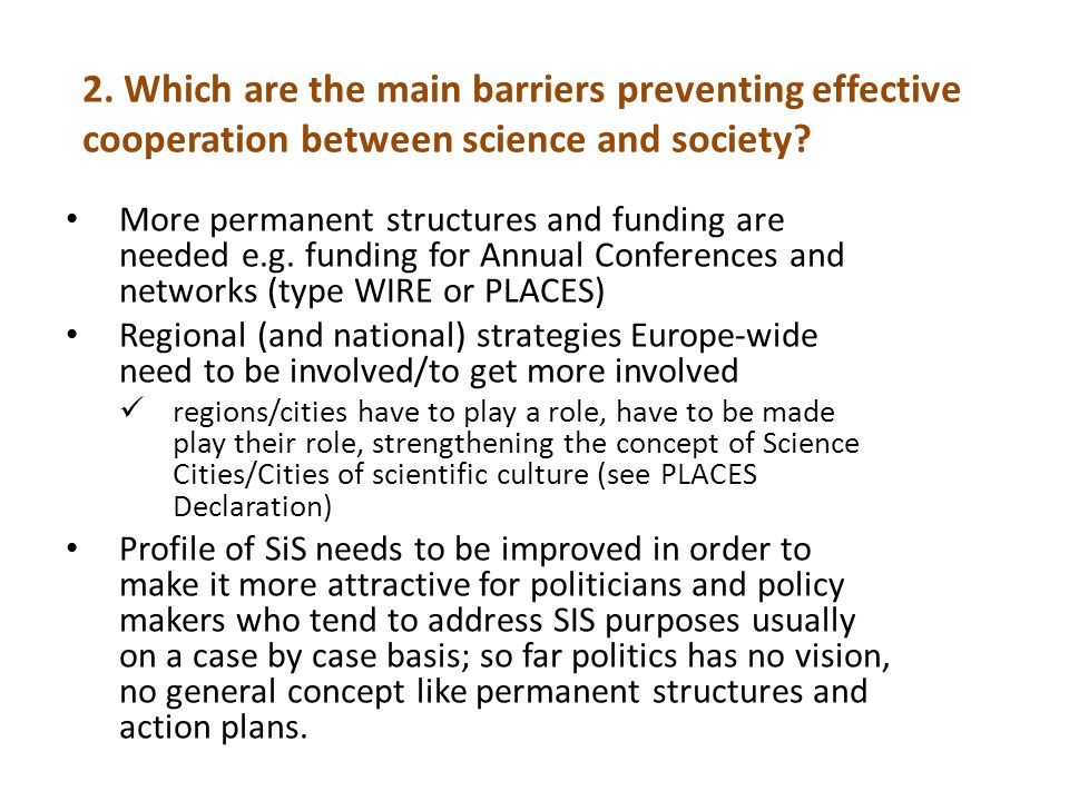 2. Which are the main barriers preventing effective cooperation between science and society.