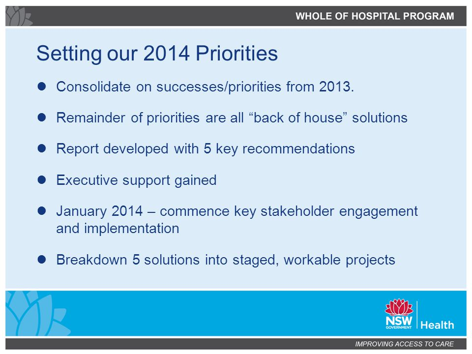 Setting our 2014 Priorities Consolidate on successes/priorities from 2013.