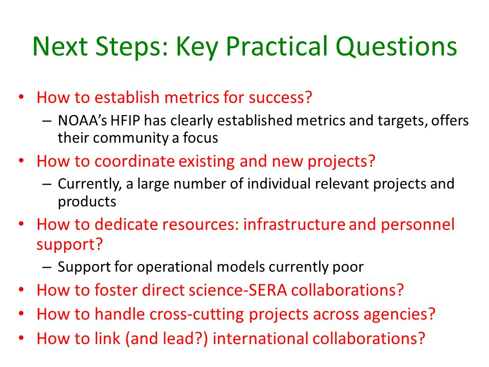Next Steps: Key Practical Questions How to establish metrics for success.
