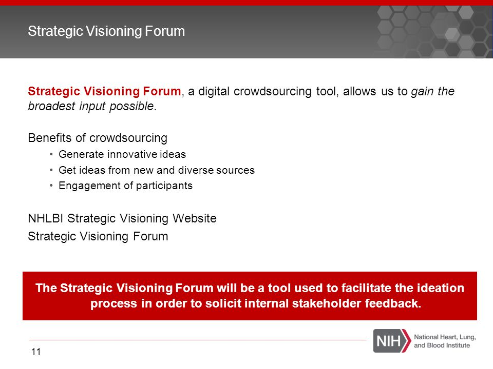 Strategic Visioning Forum, a digital crowdsourcing tool, allows us to gain the broadest input possible. Benefits of crowdsourcing Generate innovative