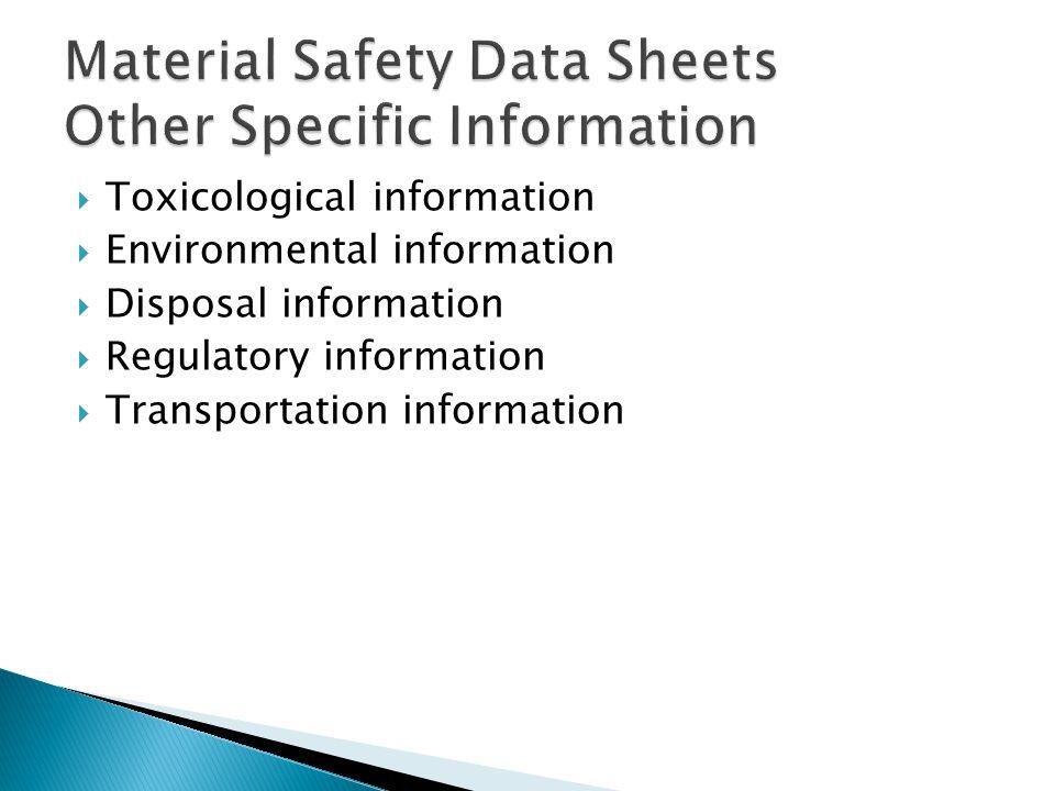  Toxicological information  Environmental information  Disposal information  Regulatory information  Transportation information