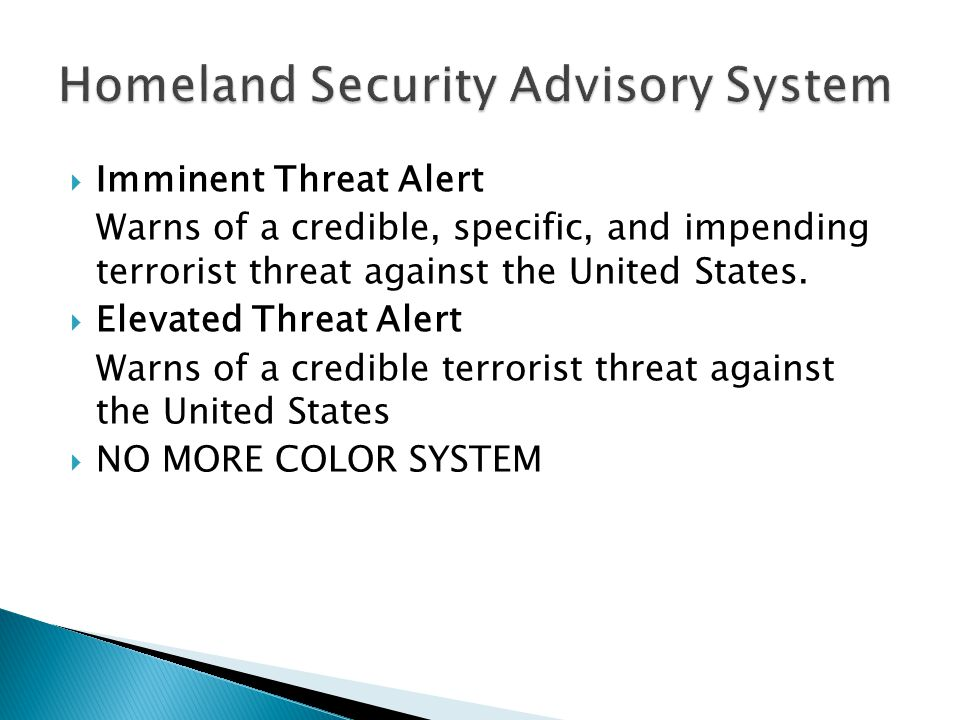  Imminent Threat Alert Warns of a credible, specific, and impending terrorist threat against the United States.